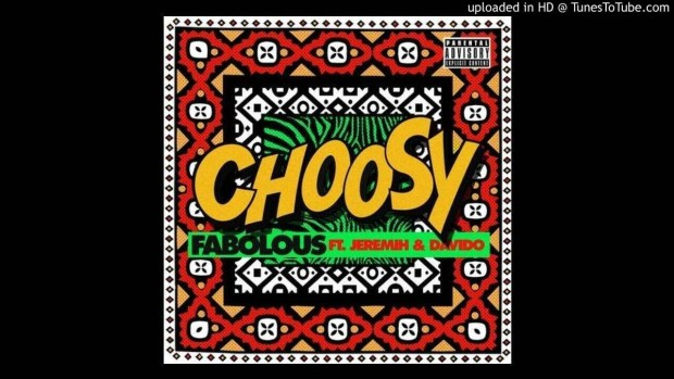 Fabolous Ft Jeremih_Davido – Choosy