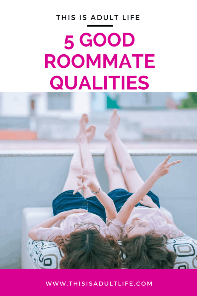 Good Roommate Qualities