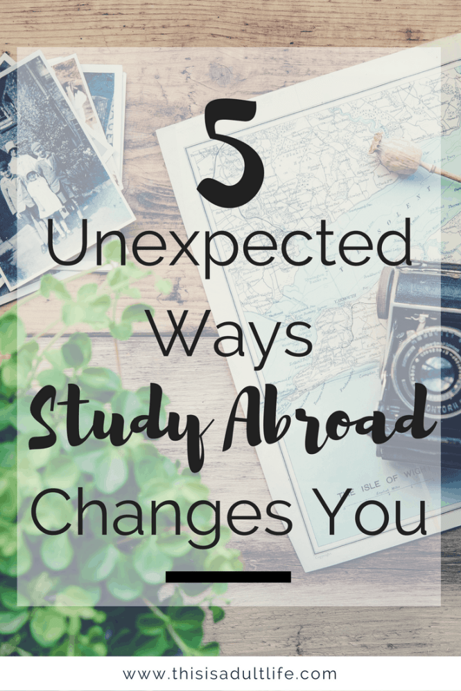 Ways Study Abroad Changes You