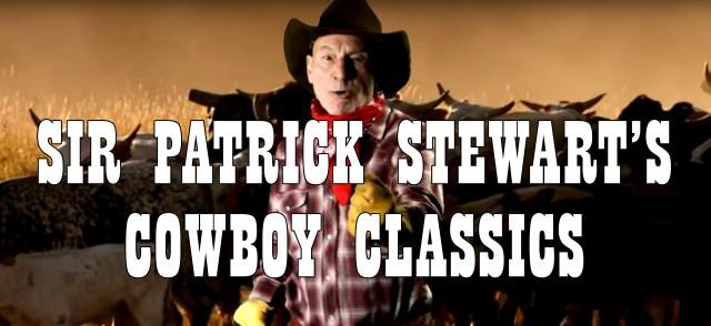 Sir Patrick Stewart's Cowboy Classics