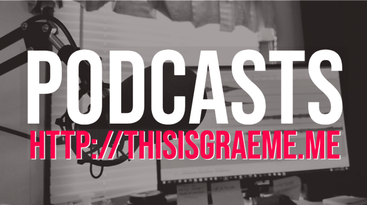 Podcasts with THISISGRAEME. What podcasts should I listen to? Here's everything with Yours Truly. Graeme Smith. Thisisgraeme.