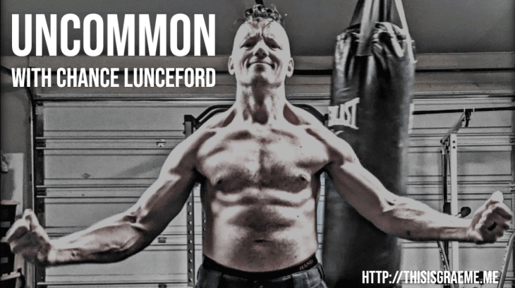 The Uncommon Podcast with Chance Lunceford and Graeme Smith