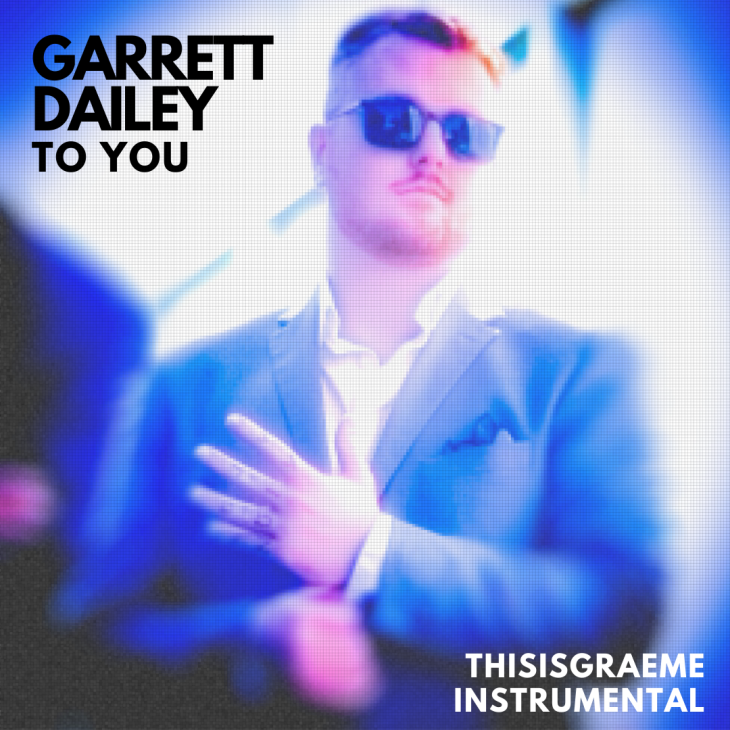 To You (Instrumental) - by GARRETT DAILEY and THISISGRAEME is Out Now On All Good Music Media