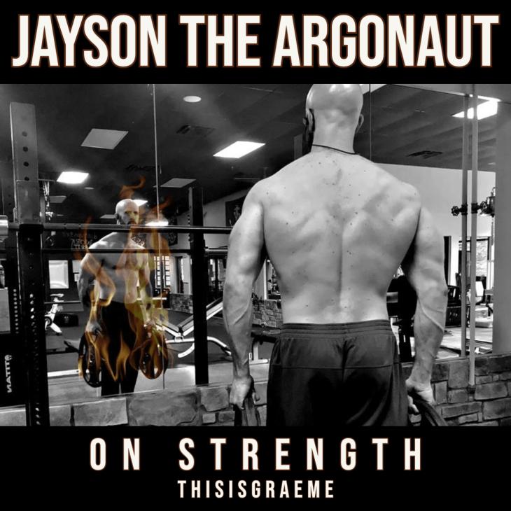 Jayson the Argonaut THISISGRAEME On Strength Spotify Youtube