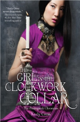 The Girl in the Clockwork Collar by Kady Cross