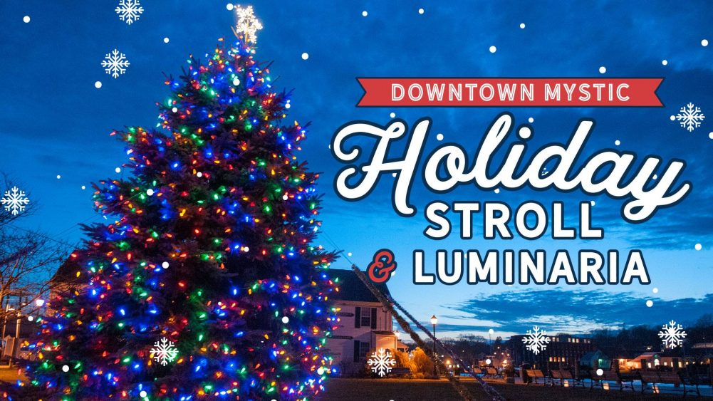 Our Favorite Annual Holiday Tradition Is Coming Soon Don T Miss The Downtown Mystic Stroll Luminaria On Tuesday December 4th From 6 9pm