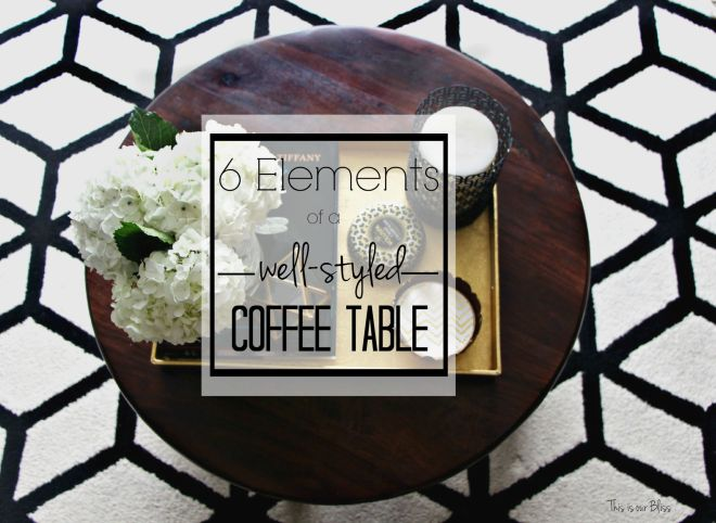 How to style a coffee table - coffee table styling - elements of a well-styled coffee table - Back to Basics 1 - This is our Bliss 1