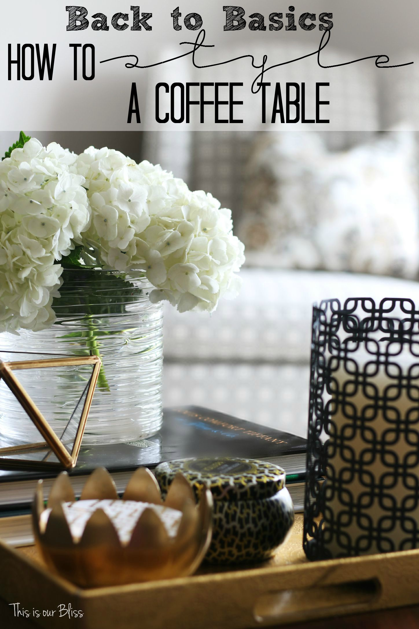 How to Style a Coffee Table Must have Styling Pieces