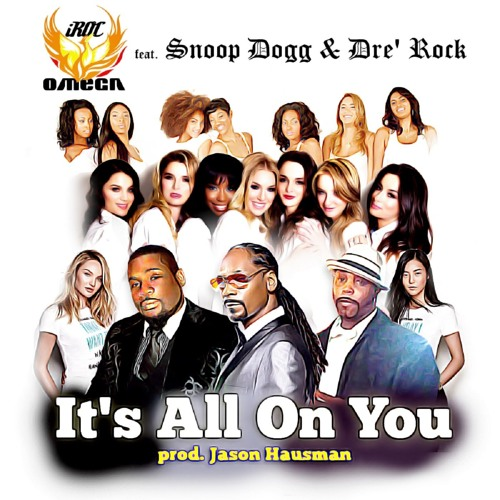 "[NEW MUSIC] iRoc Omega – ""It's All On You ft. Snoop Dogg