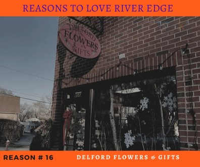 Reasons to Love River Edge - Delford Flowers and Gifts