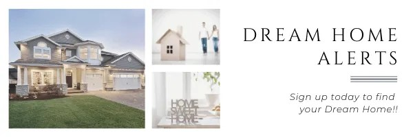 Sign up today for Dream Home Alerts