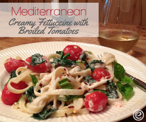 Mediterranean Creamy Fettuccine with Broiled Tomatoes Recipe