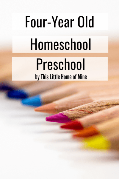 Four Year Old Homeschool Preschool - Preschool at Home - by This Little Home of Mine