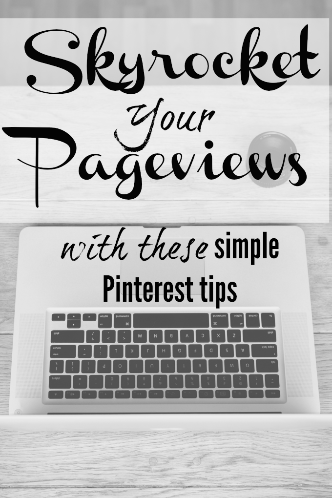 Skyrocket Your Pageviews with these simple Pinterest Tips by This Little Home of Mine