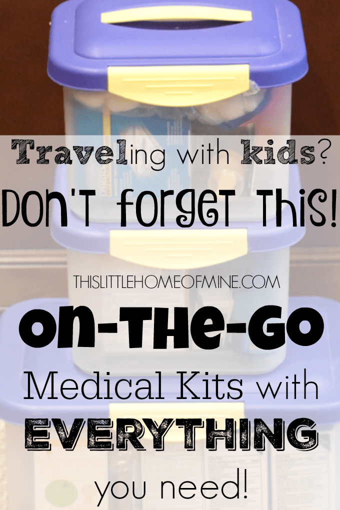 Traveling with Kids Don't forget this! On-the-go Medical Kits with Everything you Need! by This Little Home of Mine