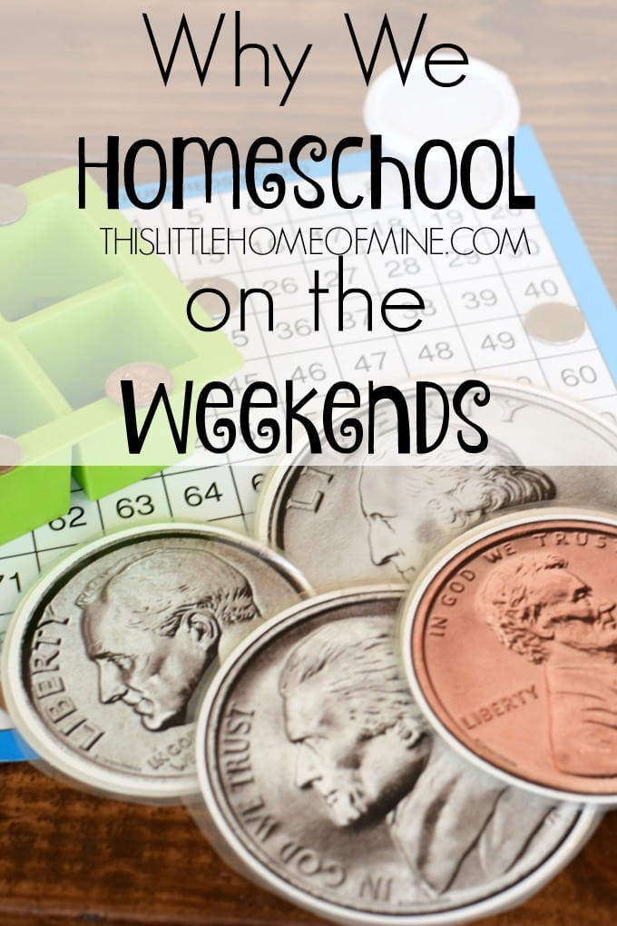 Why We Homeschool on the Weekends by This Little Home of Mine