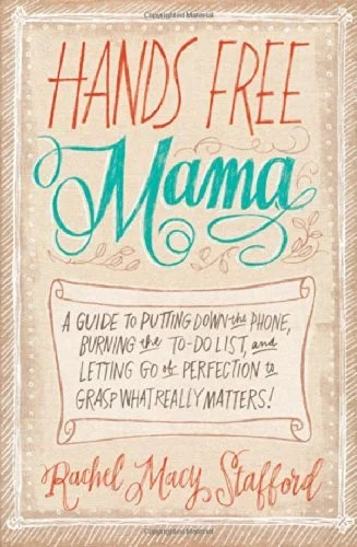 Hands Free Mama by Rachel Macy Stafford - Featured on This Little Home of Mine