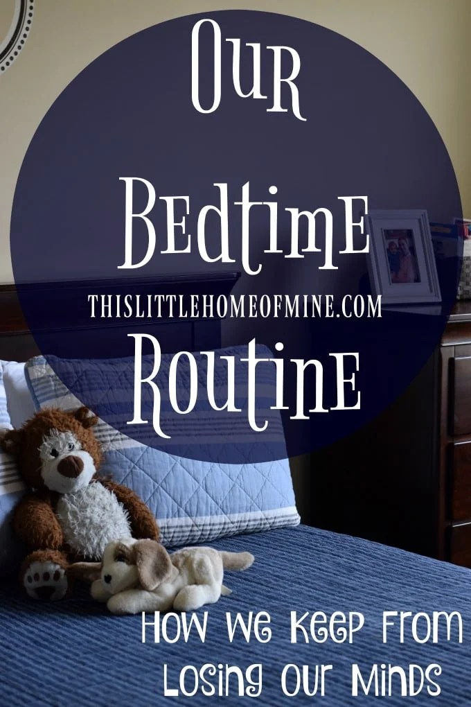 Our Bedtime Routine: How We Keep From Losing Our Minds by This Little Home of Mine