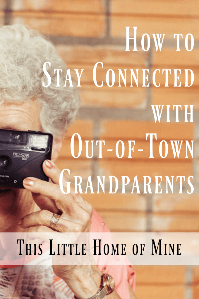 How to Stay Connected with Out-of-Town Grandparents by This Little Home of Mine