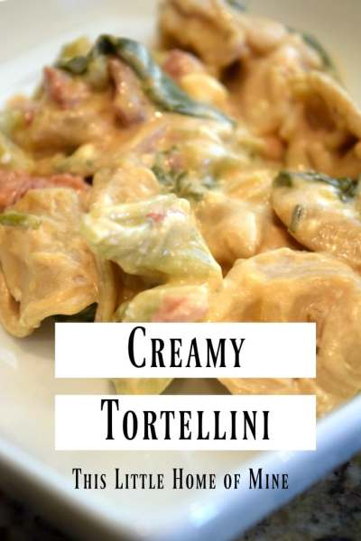 Creamy Tortellini Recipe by This Little Home of Mine