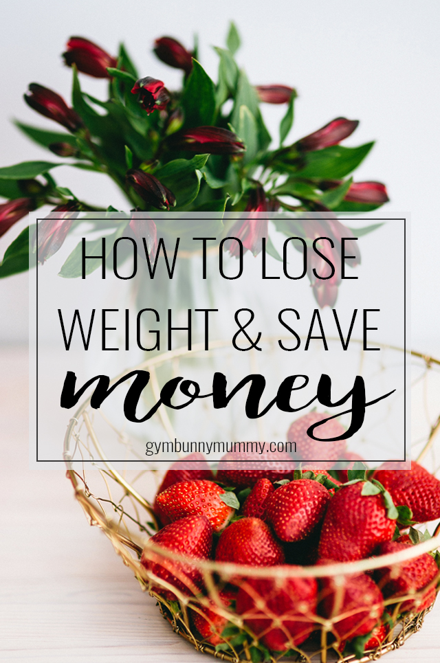 My 5 tips on how to lose weight and save money, how you should be eating & shopping