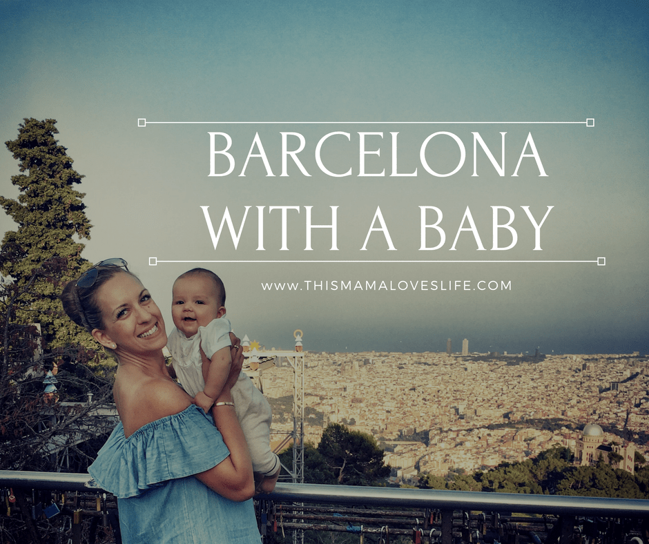 Tips for Visiting Barcelona with a Baby