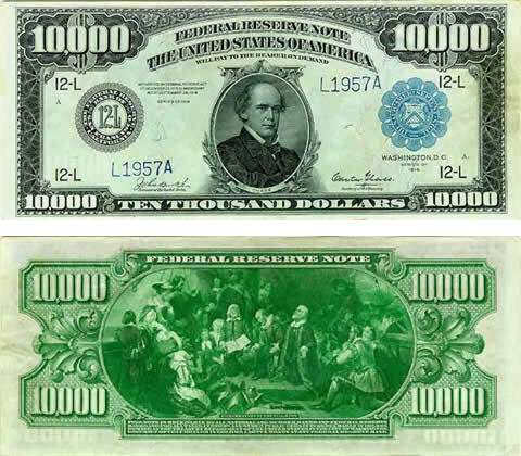 Front and back of a $10,000 Federal Reserve Note printed in 1914, the largest denomination ever printed by the Federal Reserve for general circulation.