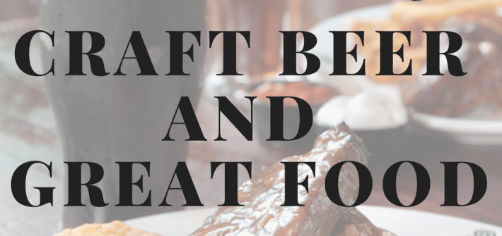 Craft Beer Pairing with Great Food How to Pair food with craft beer