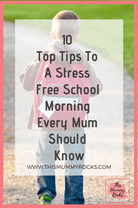 10 Top Tips To A Stress Free School Morning Every Mum Should Know