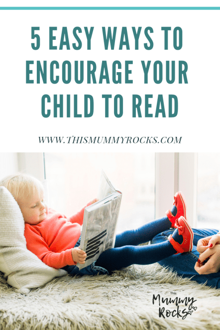 5 Easy Ways To Encourage Your Child To Read2