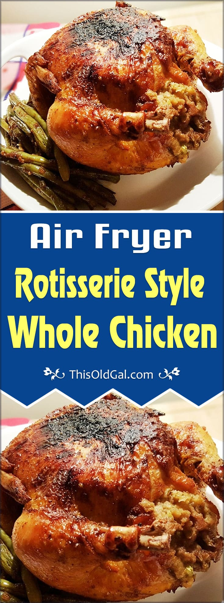 Rotisserie Style Whole Chicken Air Fryer Method