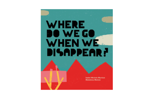 where-do-we-go-when-we-disappear