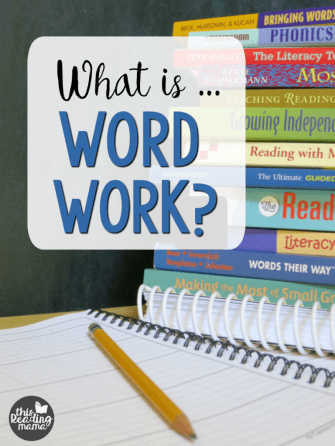 https://thisreadingmama.com/what-is-word-work/