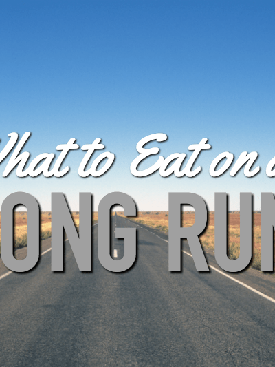 What to Eat on a Long Run