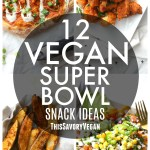 Get ready for the big game with these12 Vegan Super Bowl Snack Ideas. From dips to wings, this list has got you covered | ThisSavoryVegan.com #vegan #gameday #snacks