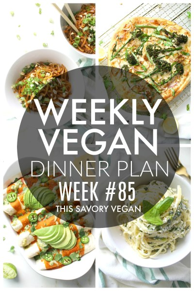 Weekly Vegan Dinner Plan #85 - five nights worth of vegan dinners to help inspire your menu. Choose one recipe to add to your rotation or make them all - shopping list included   ThisSavoryVegan.com #thissavoryvegan #mealprep #dinnerplan