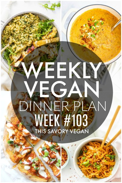 Weekly Vegan Dinner Plan #103 - five nights worth of vegan dinners to help inspire your menu. Choose one recipe to add to your rotation or make them all - shopping list included | ThisSavoryVegan.com #thissavoryvegan #mealprep #dinnerplan
