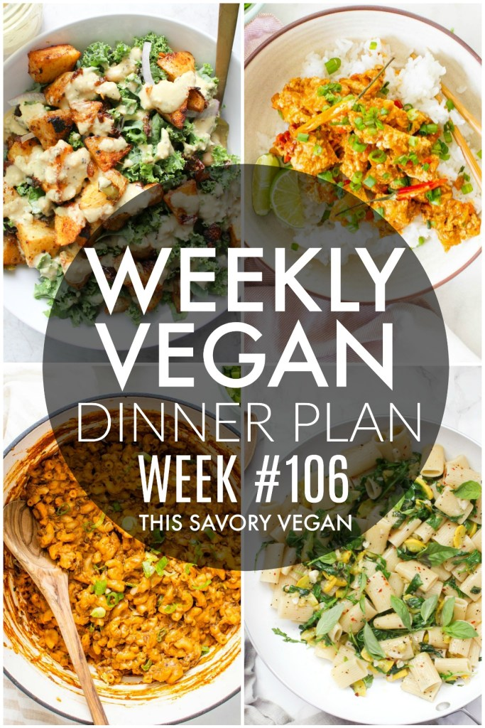 Weekly Vegan Dinner Plan #106 - five nights worth of vegan dinners to help inspire your menu. Choose one recipe to add to your rotation or make them all - shopping list included | ThisSavoryVegan.com #thissavoryvegan #mealprep #dinnerplan
