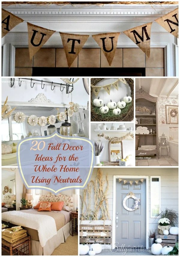 20 Fall Decor Ideas for the Whole Home Using Neutrals {The Weekly Round UP} from https://ThisSillyGirlsLife.com #FallDecor #Neutrals #WholeHomeDecor #RoundUp