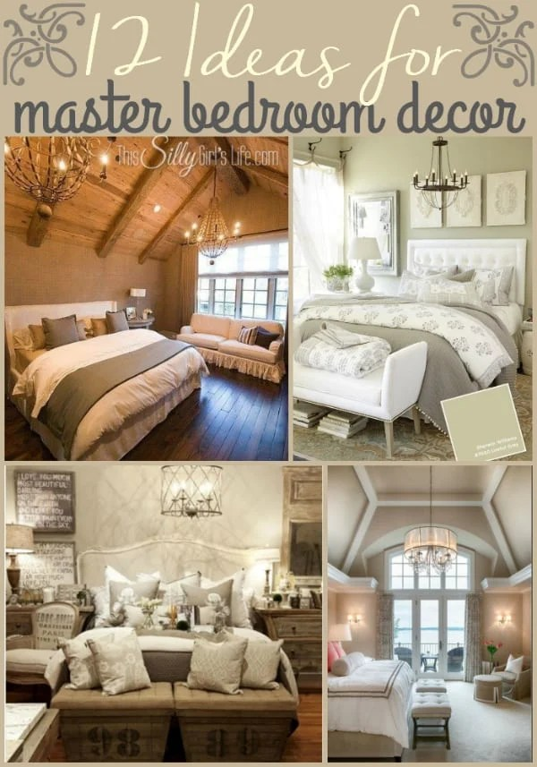 12 Ideas for Master Bedroom Decor - This Silly Girl's Kitchen