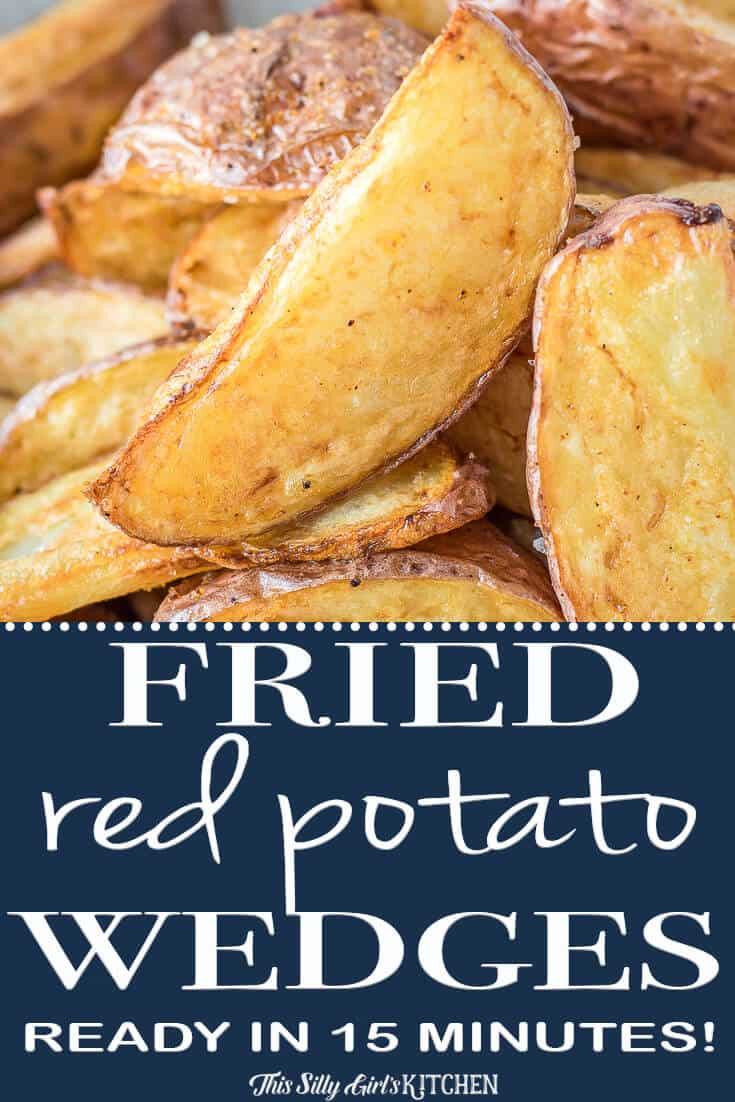 Fried Red Potato Wedges, only 3 ingredients and ready in under 15 minutes! Recipe from ThisSillyGirlsKitchen.com #redpotato #potatowedges #recipe