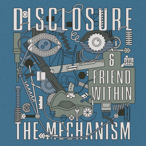 Disclosure x Friend Within - The Mechanism : Must Hear Deep House / Tech House Collaboration