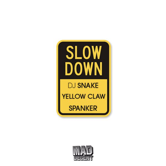 DJ Snake x Yellow Claw x Spanker - Slow Down : Huge Trap / Moombahton / Slowdown Anthem [Free Download]