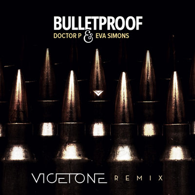 Doctor P feat. Eva Simons - Bulletproof (Vicetone Remix) : Progressive House [FREE DOWNLOAD]
