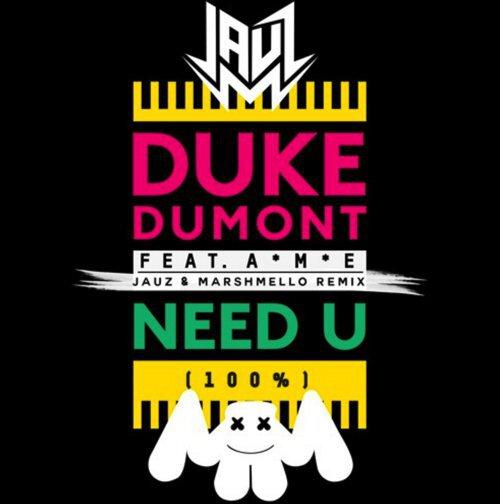 Duke Dumont - Need U (100%) (Jauz X Marshmello Remix) : Massive Collaboration [Free Download]