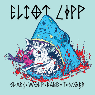 Eliot Lipp - Shark Wolf Rabbit Snake (Album) : Electro Hip-Hop Album On Pretty Lights Music