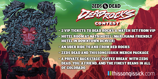 [Giveaway] Win Tickets To Dead Rocks and A Backstage Colorado-Style 'Coffee Break' with Zeds Dead and more!