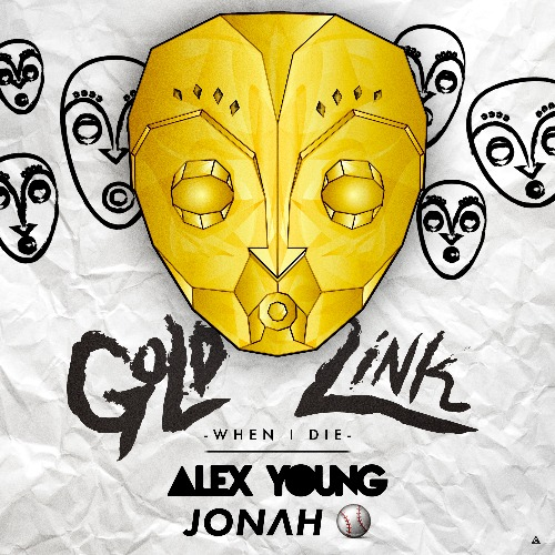 GoldLink - When I Die (Alex Young + Jonah Baseball Remix) : Must Hear Chill Trap / Hip-Hop