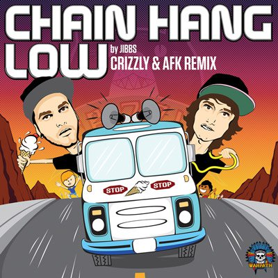 Jibbs - Chain Hang Low (Crizzly & AFK Remix) : Heavy Dubstep Remix