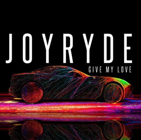 JOYRYDE - Give My Love : Exciting New Future House Artist [Free Download]